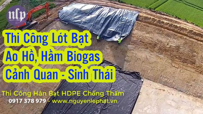 Thi Công Lót Bạt Hồ Chứa Nước tại Bình Phước, Hầm Biogas Màng Chống Thám HDPE